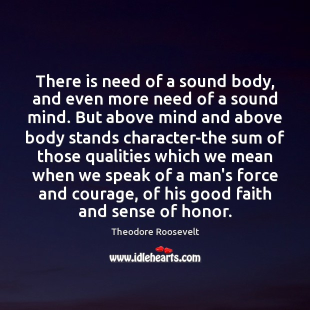 There is need of a sound body, and even more need of Image