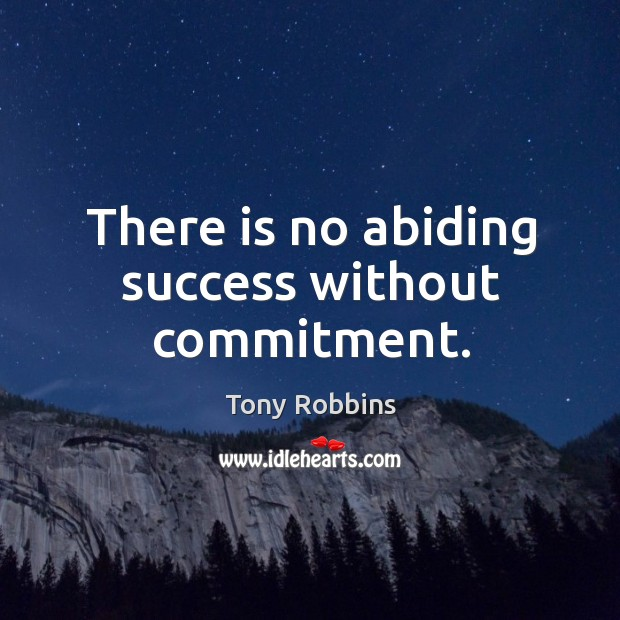 Image, There is no abiding success without commitment.