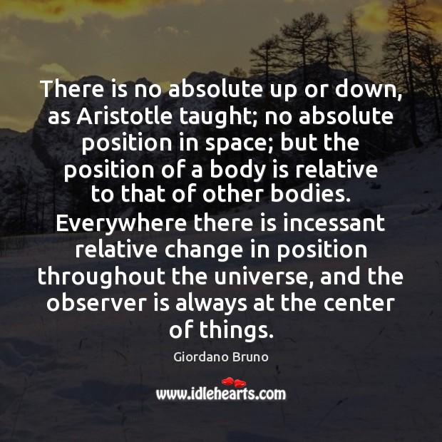 Image, There is no absolute up or down, as Aristotle taught; no absolute