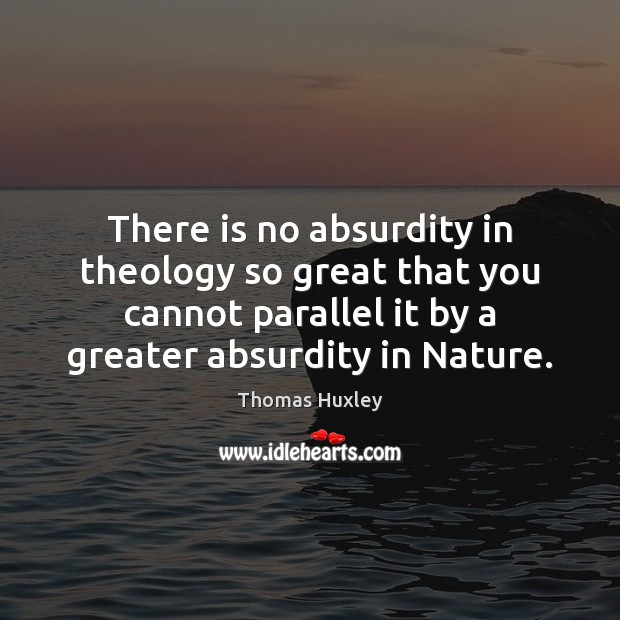 There is no absurdity in theology so great that you cannot parallel Image