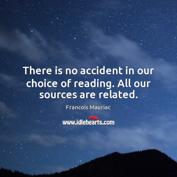There is no accident in our choice of reading. All our sources are related. Image
