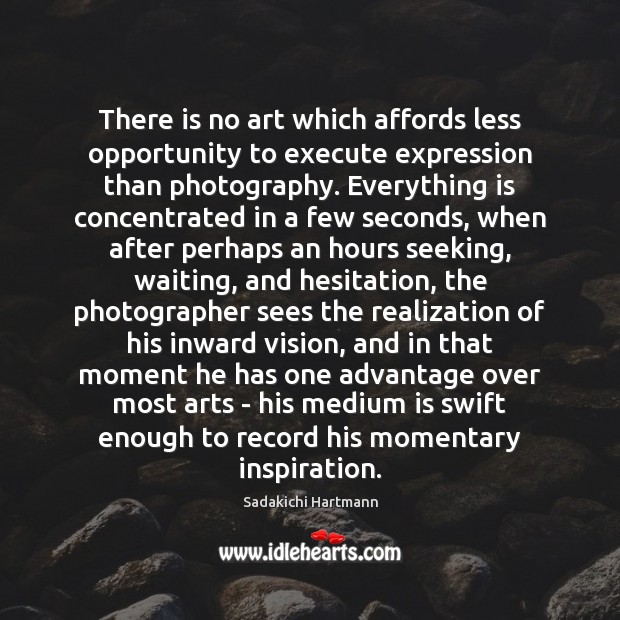 There is no art which affords less opportunity to execute expression than Image