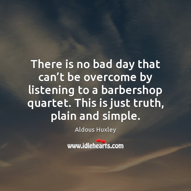 There is no bad day that can't be overcome by listening Image