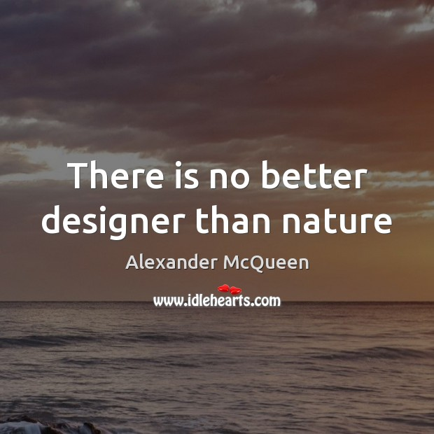 Image, There is no better designer than nature