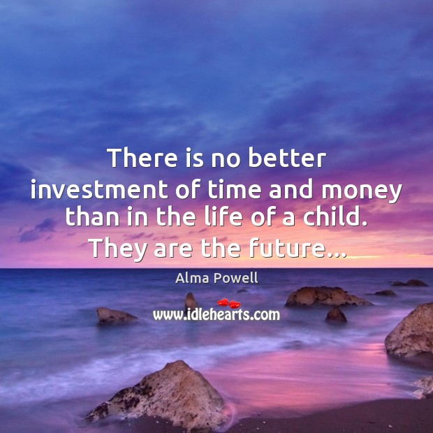 There is no better investment of time and money than in the Image