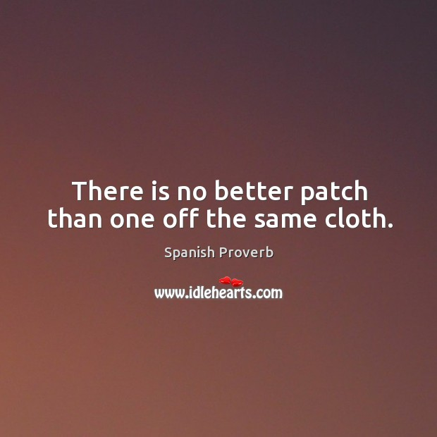 Image, There is no better patch than one off the same cloth.