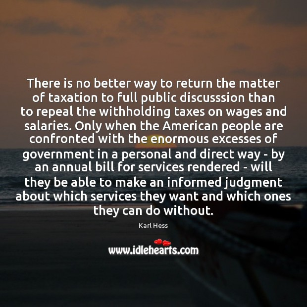 Image, There is no better way to return the matter of taxation to