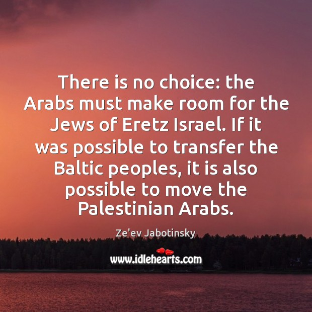 Image, There is no choice: the Arabs must make room for the Jews