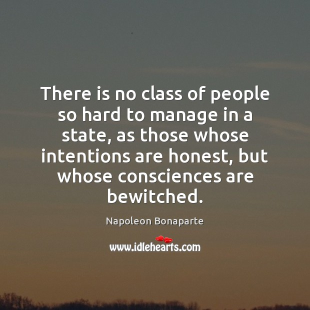 Image, There is no class of people so hard to manage in a