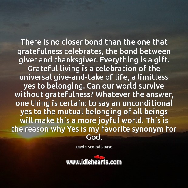 Image, There is no closer bond than the one that gratefulness celebrates, the