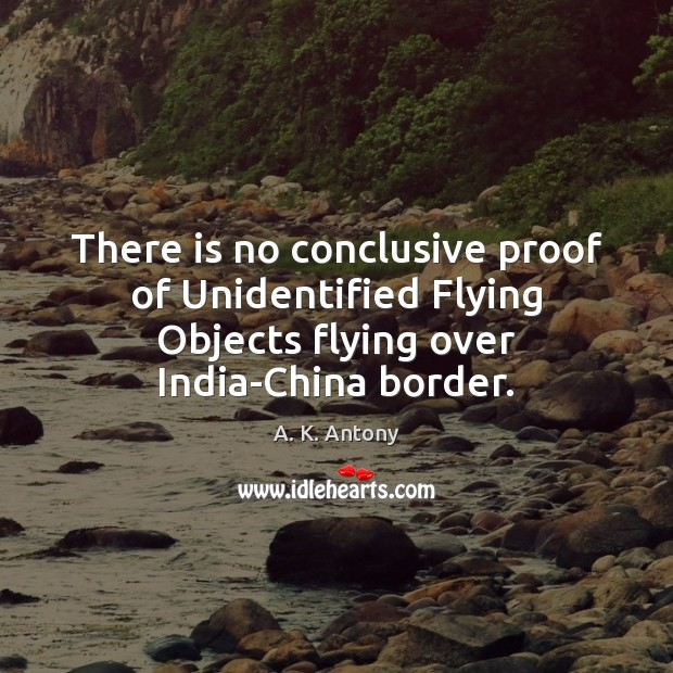 Image, There is no conclusive proof of Unidentified Flying Objects flying over India-China