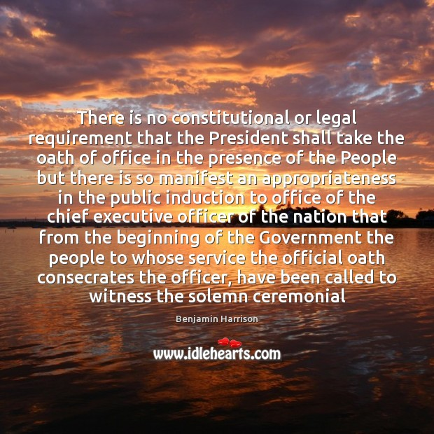 Image, There is no constitutional or legal requirement that the President shall take