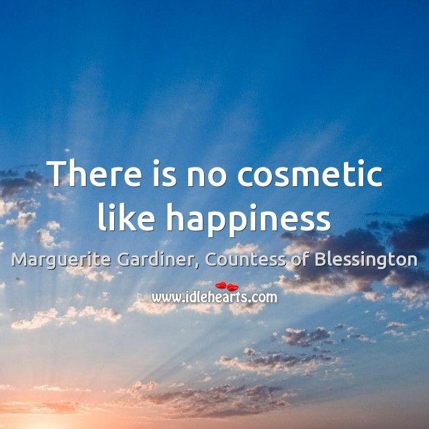 Image, There is no cosmetic like happiness