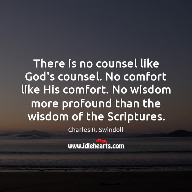 There is no counsel like God's counsel. No comfort like His comfort. Image