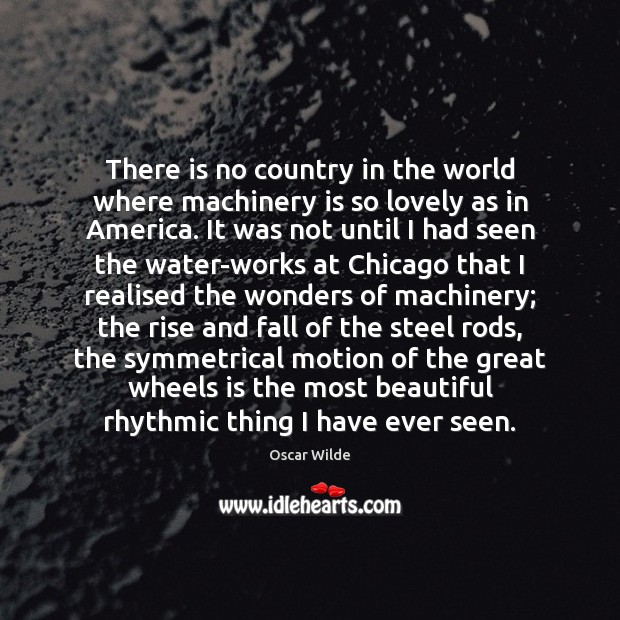 Image, There is no country in the world where machinery is so lovely