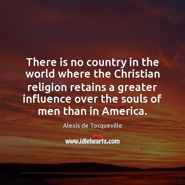 There is no country in the world where the Christian religion retains Image
