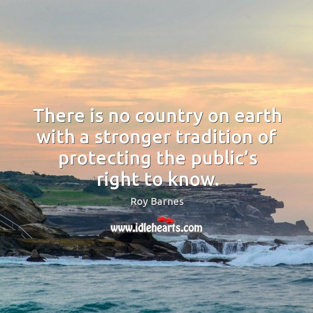 There is no country on earth with a stronger tradition of protecting the public's right to know. Image