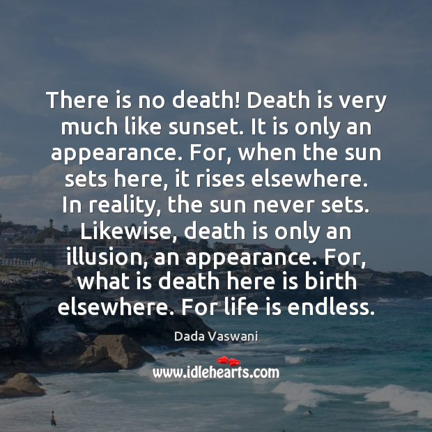 There is no death! Death is very much like sunset. It is Image