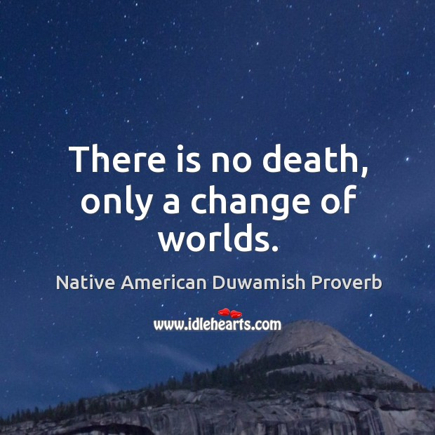 Native American Duwamish Proverbs