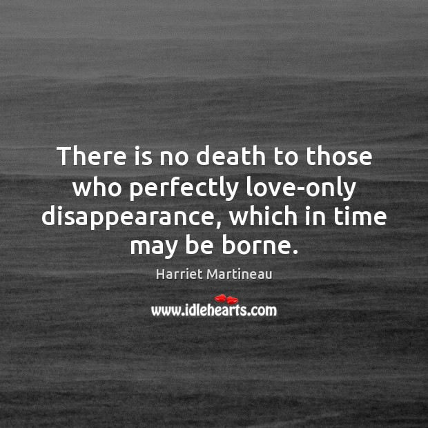 Image, There is no death to those who perfectly love-only disappearance, which in