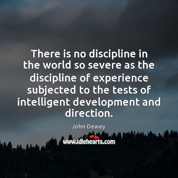 There is no discipline in the world so severe as the discipline Image
