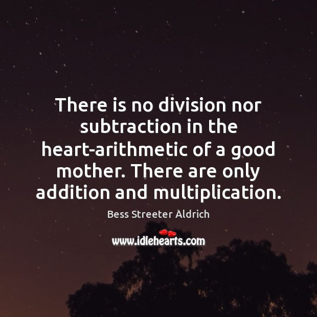 Image, There is no division nor subtraction in the heart-arithmetic of a good