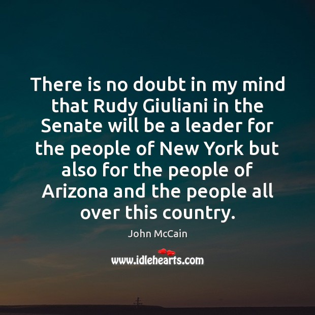 Image, There is no doubt in my mind that Rudy Giuliani in the