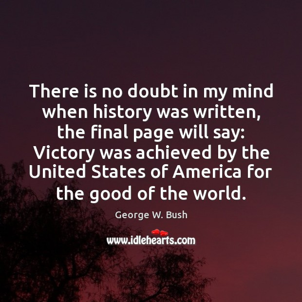 There is no doubt in my mind when history was written, the Image