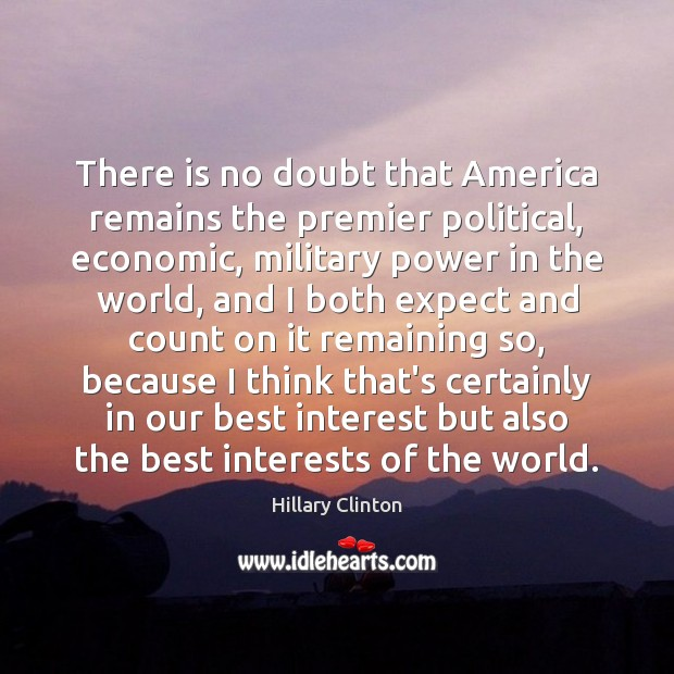 Image, There is no doubt that America remains the premier political, economic, military