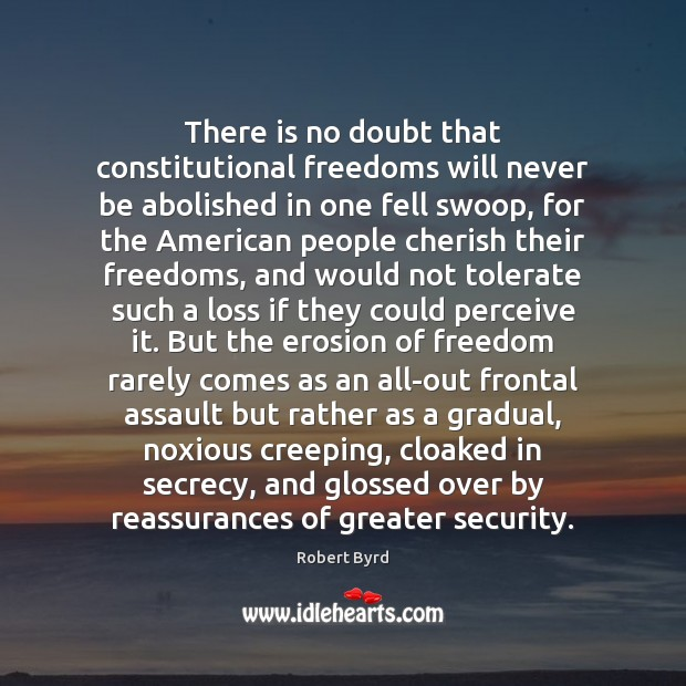 There is no doubt that constitutional freedoms will never be abolished in Image