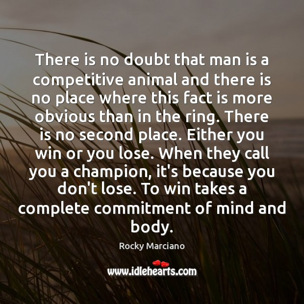 There is no doubt that man is a competitive animal and there Image