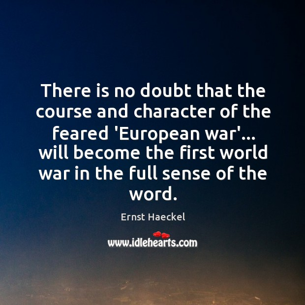 Image, There is no doubt that the course and character of the feared