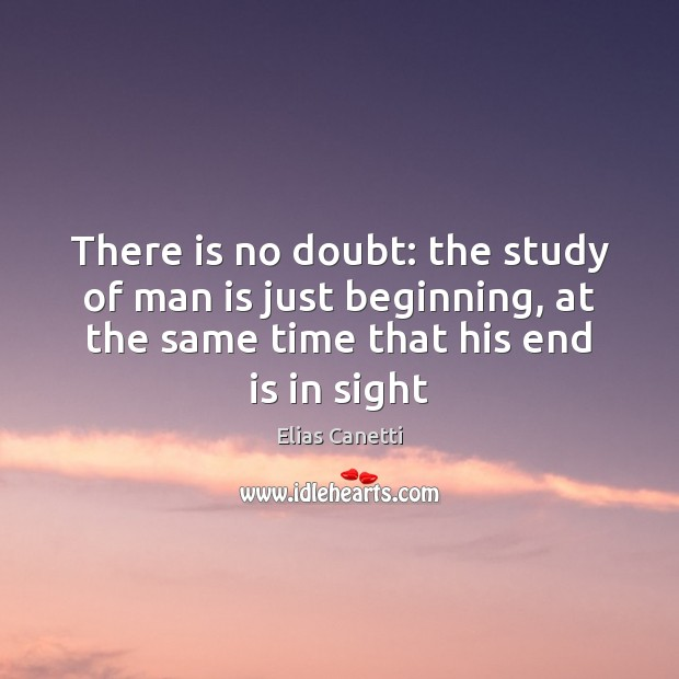 There is no doubt: the study of man is just beginning, at Image