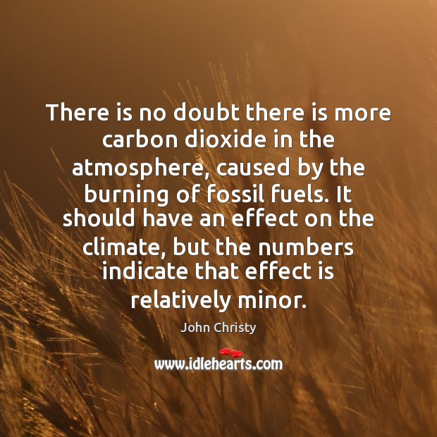 There is no doubt there is more carbon dioxide in the atmosphere, Image