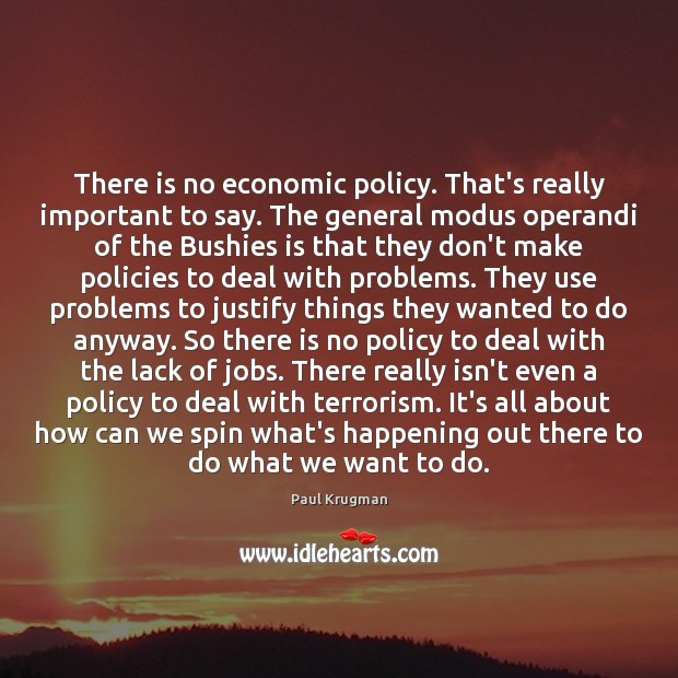 Image, There is no economic policy. That's really important to say. The general