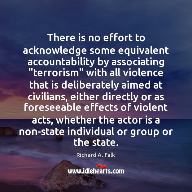 """There is no effort to acknowledge some equivalent accountability by associating """"terrorism"""" Image"""