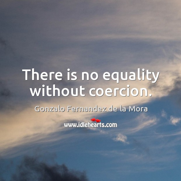 Picture Quote by Gonzalo Fernandez de la Mora