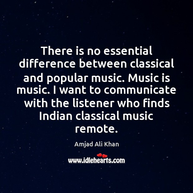 Image, There is no essential difference between classical and popular music. Music is