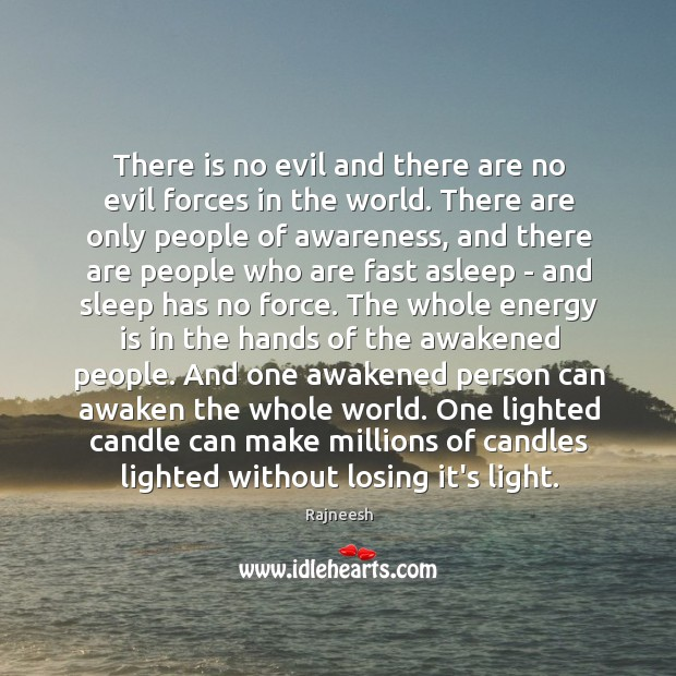 There is no evil and there are no evil forces in the Image