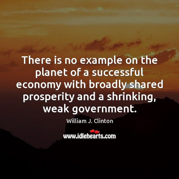 There is no example on the planet of a successful economy with Image