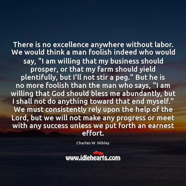 There is no excellence anywhere without labor. We would think a man Image