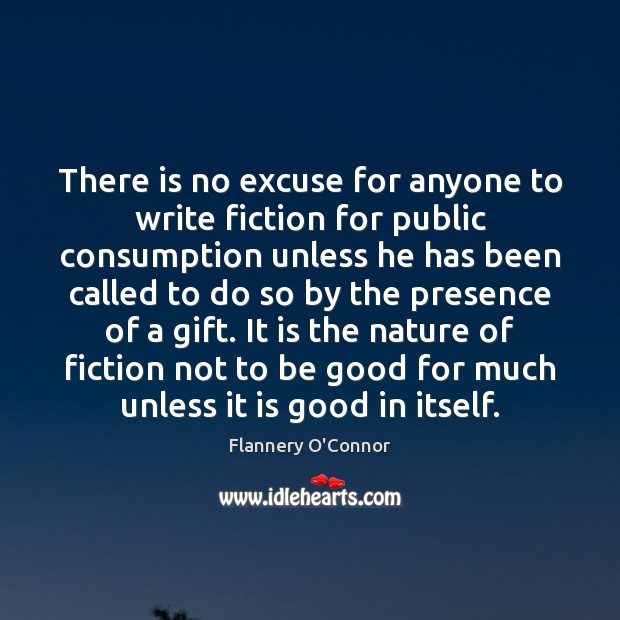 Image, There is no excuse for anyone to write fiction for public consumption