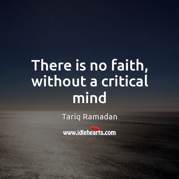 There is no faith, without a critical mind Image
