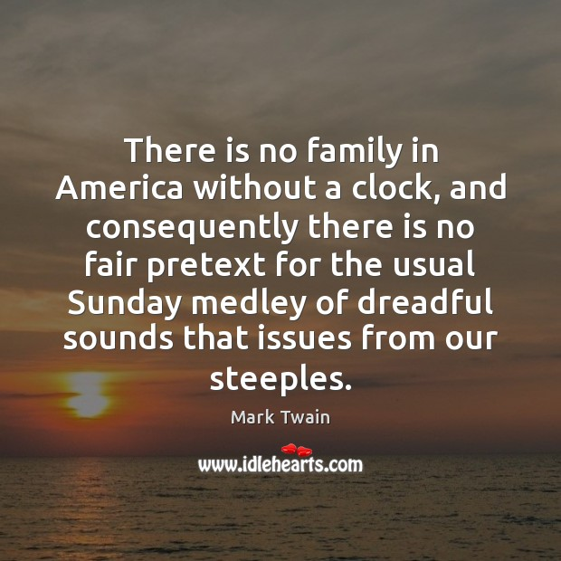 There is no family in America without a clock, and consequently there Image