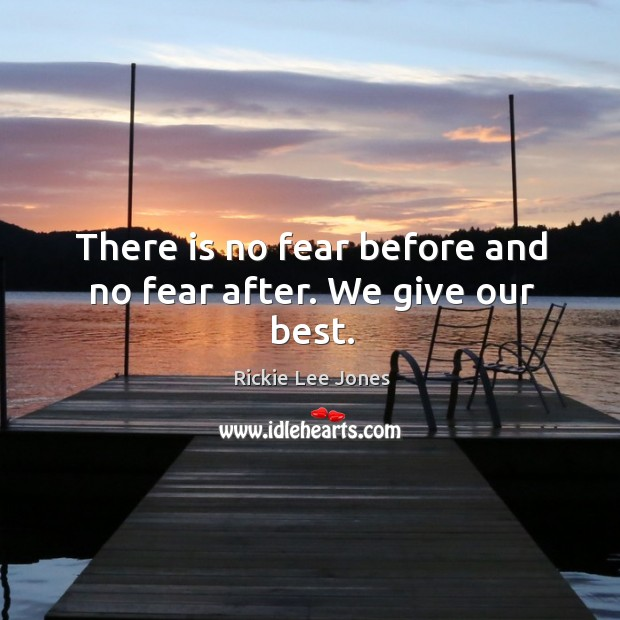 There is no fear before and no fear after. We give our best. Image