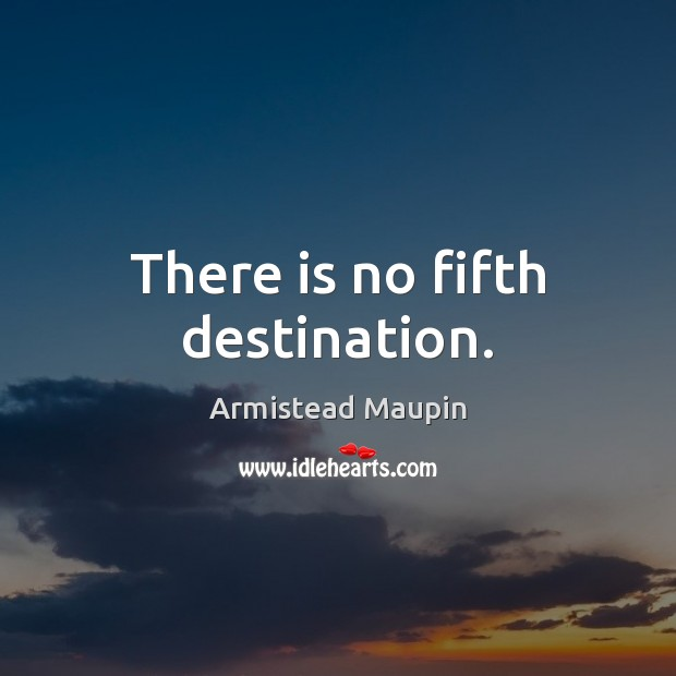 Image, There is no fifth destination.