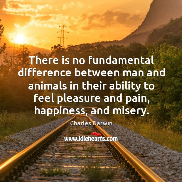 There is no fundamental difference between man and animals in their ability Image