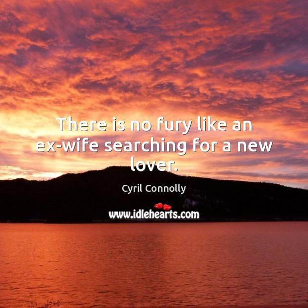 Image, There is no fury like an ex-wife searching for a new lover.