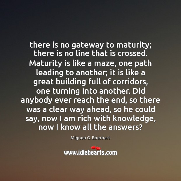 There is no gateway to maturity; there is no line that is Maturity Quotes Image