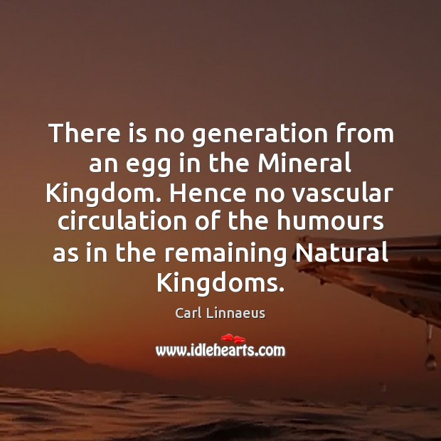 Image, There is no generation from an egg in the Mineral Kingdom. Hence
